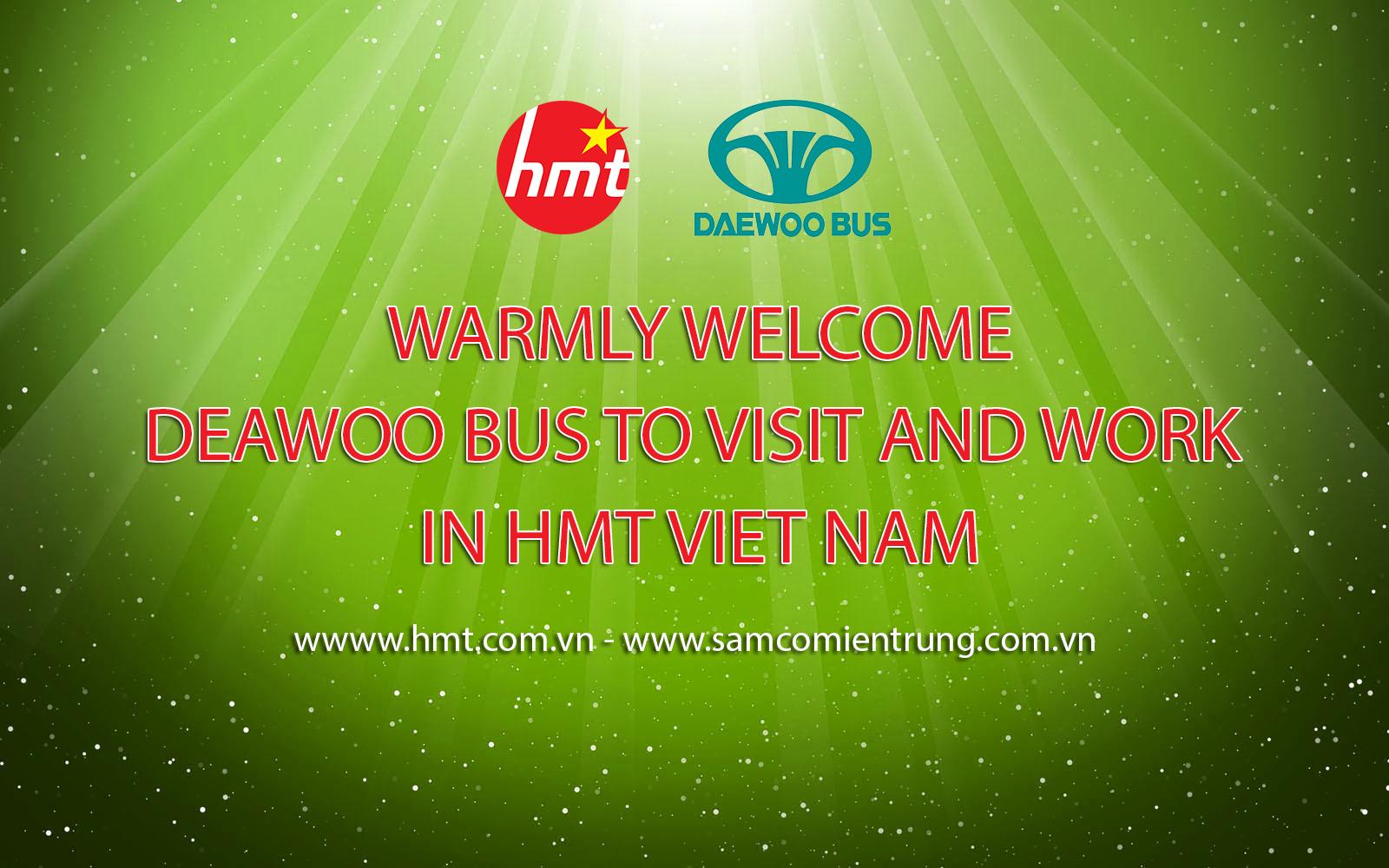 Chào mừng TGĐ Tập Đoàn Daewoo đến thăm và làm việc tại HMT Việt Nam
